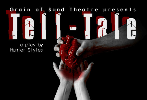 Tell-Tale, a play by Hunter Styles