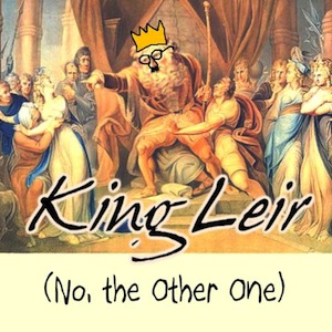 King Leir (No, the Other One)